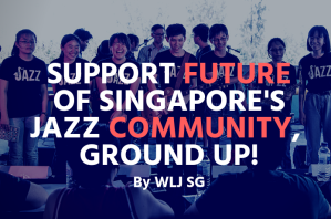 SUPPORT FUTURE OF SINGAPORE JAZZ COMMUNITY, GROUND UP! (1)